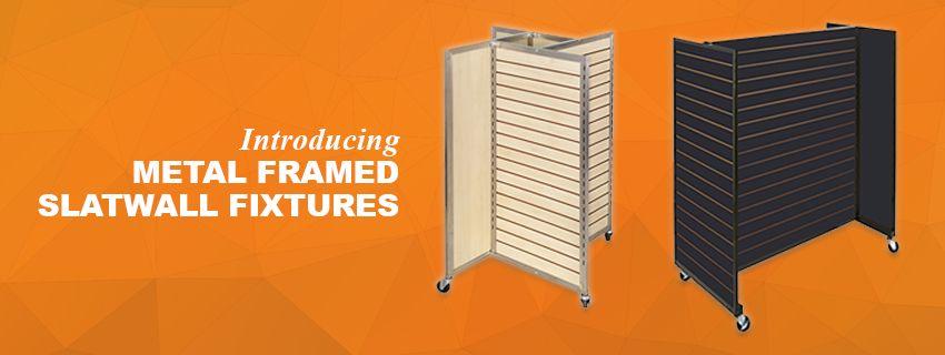Metal Framed Slatwall Fixtures